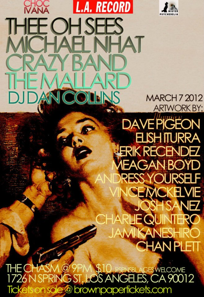 March   7 w/Thee Oh Sees/Crazy Band/The Mallard