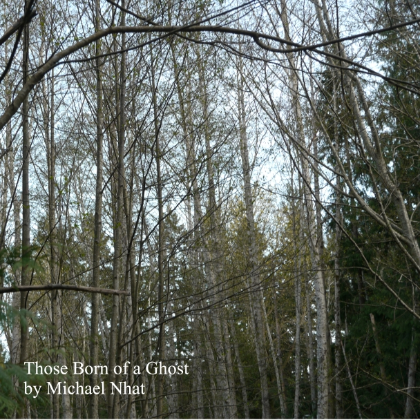 Those Born of a Ghost by Michael Nhat (5th album)