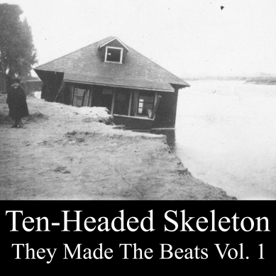 Ten-Headed Skeleton - They Made The Beats Cover volume 2